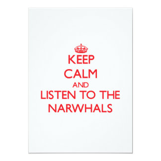 Keep calm and listen to the Narwhals Custom Invitations