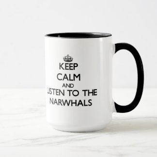 Keep calm and Listen to the Narwhals Mug