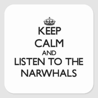 Keep calm and Listen to the Narwhals Sticker