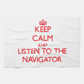 Keep Calm and Listen to the Navigator Kitchen Towels
