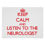 Keep Calm and Listen to the Neurologist Poster