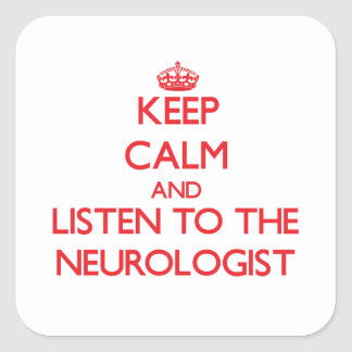 Keep Calm and Listen to the Neurologist Stickers