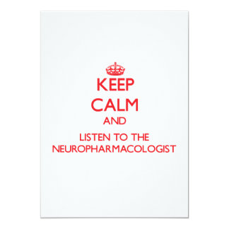 Keep Calm and Listen to the Neuropharmacologist Personalized Invite