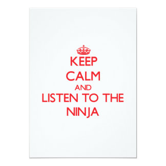 Keep Calm and Listen to the Ninja 5x7 Paper Invitation Card