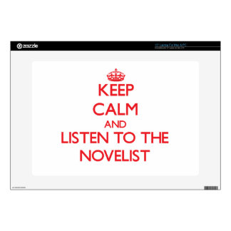 """Keep Calm and Listen to the Novelist Skins For 15"""" Laptops"""