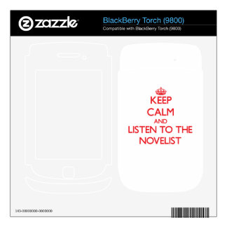 Keep Calm and Listen to the Novelist BlackBerry Torch Skins