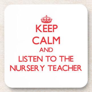 Keep Calm and Listen to the Nursery Teacher Coaster