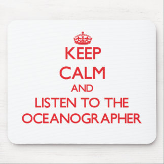 Keep Calm and Listen to the Oceanographer Mouse Pads