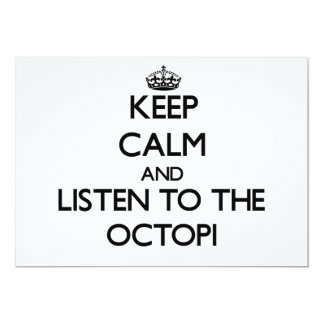 "Keep calm and Listen to the Octopi 5"" X 7"" Invitation Card"