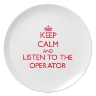 Keep Calm and Listen to the Operator Dinner Plates