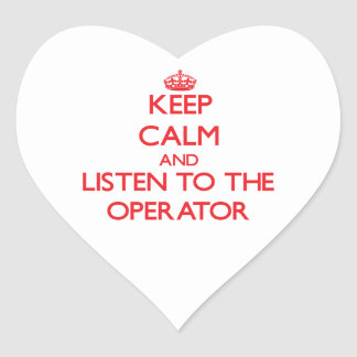 Keep Calm and Listen to the Operator Heart Sticker