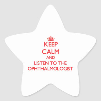 Keep Calm and Listen to the Ophthalmologist Sticker