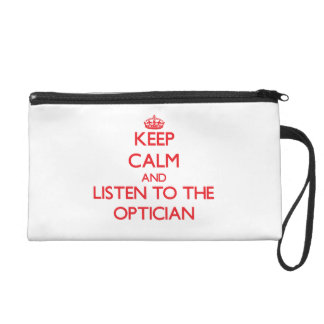 Keep Calm and Listen to the Optician Wristlet Clutch