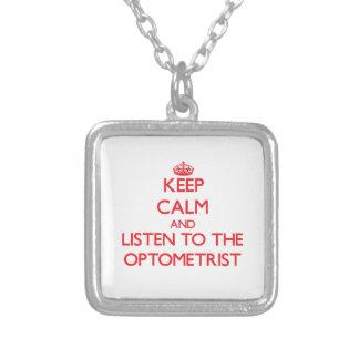 Keep Calm and Listen to the Optometrist Pendants