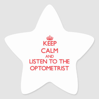 Keep Calm and Listen to the Optometrist Stickers