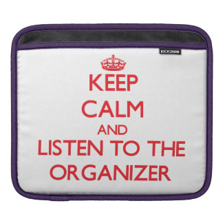 Keep Calm and Listen to the Organizer Sleeves For iPads