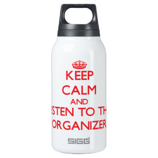 Keep Calm and Listen to the Organizer 10 Oz Insulated SIGG Thermos Water Bottle