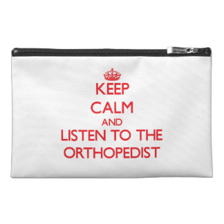 Keep Calm and Listen to the Orthopedist Travel Accessories Bags