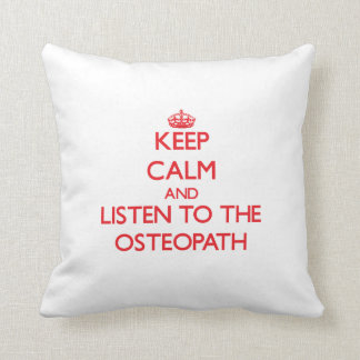 Keep Calm and Listen to the Osteopath Throw Pillow