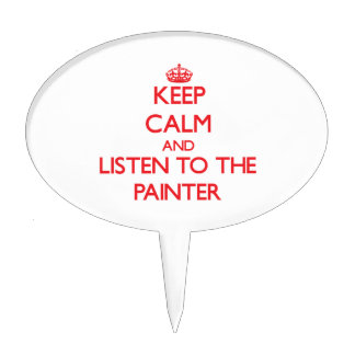 Keep Calm and Listen to the Painter Cake Topper