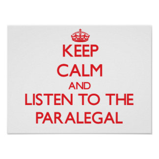 Keep Calm and Listen to the Paralegal Poster