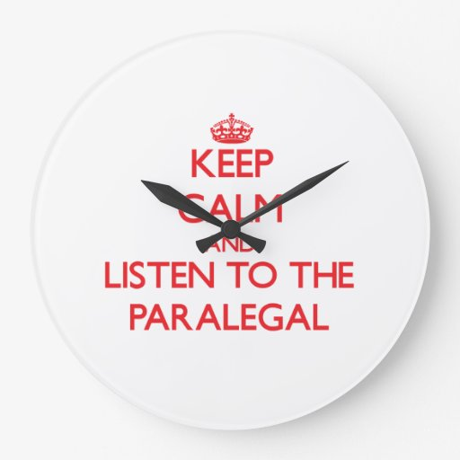 Keep Calm and Listen to the Paralegal Wall Clock
