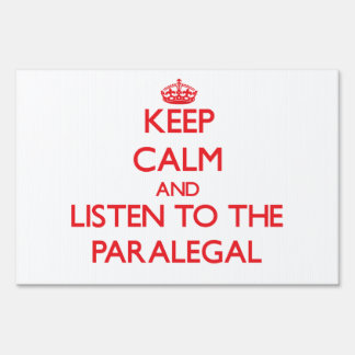 Keep Calm and Listen to the Paralegal Sign