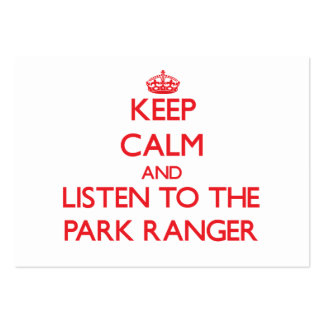 Keep Calm and Listen to the Park Ranger Large Business Cards (Pack Of 100)
