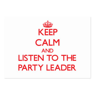 Keep Calm and Listen to the Party Leader Business Cards
