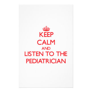 Keep Calm and Listen to the Pediatrician Stationery Paper