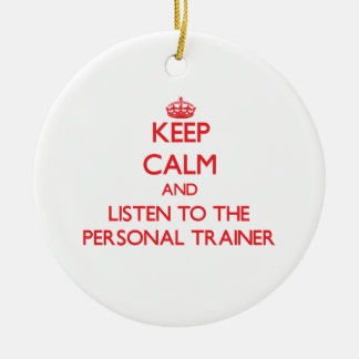 Keep Calm and Listen to the Personal Trainer Double-Sided Ceramic Round Christmas Ornament