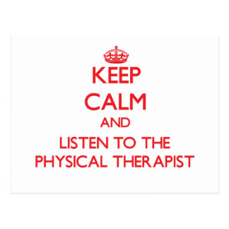 Keep Calm and Listen to the Physical Therapist Postcard