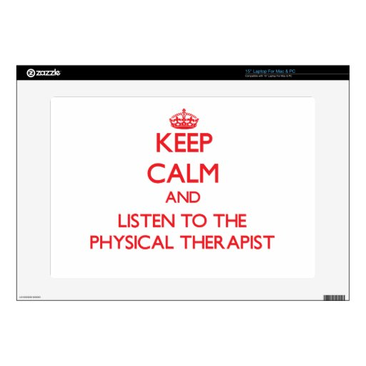 Keep Calm and Listen to the Physical Therapist Laptop Skins