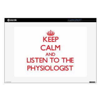 Keep Calm and Listen to the Physiologist Laptop Decals