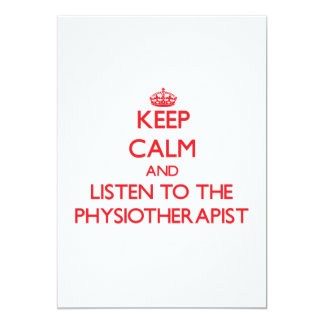 Keep Calm and Listen to the Physiotherapist 5x7 Paper Invitation Card