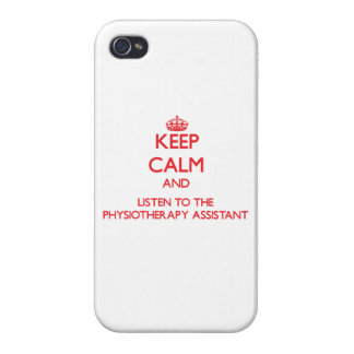 Keep Calm and Listen to the Physiotherapy Assistan iPhone 4/4S Covers