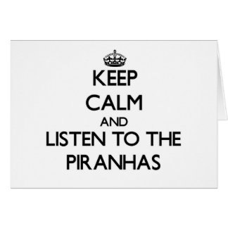 Keep calm and Listen to the Piranhas Stationery Note Card