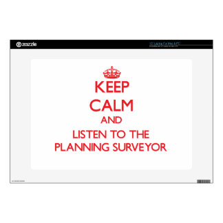 """Keep Calm and Listen to the Planning Surveyor 15"""" Laptop Decal"""