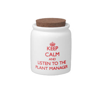 Keep Calm and Listen to the Plant Manager Candy Dishes