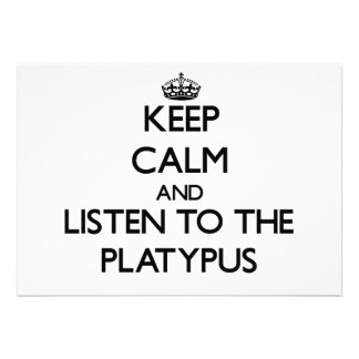 Keep calm and Listen to the Platypus Custom Announcements