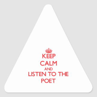 Keep Calm and Listen to the Poet Triangle Sticker