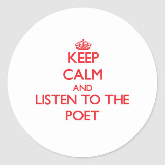 Keep Calm and Listen to the Poet Stickers