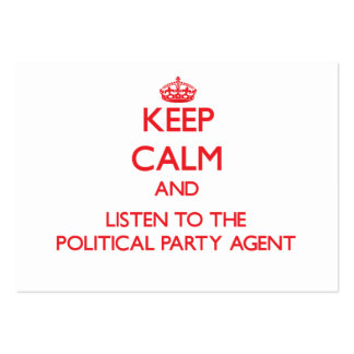 Keep Calm and Listen to the Political Party Agent Business Card Templates