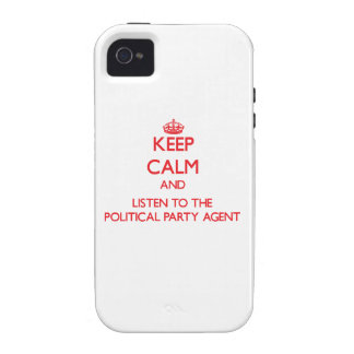 Keep Calm and Listen to the Political Party Agent Case-Mate iPhone 4 Covers