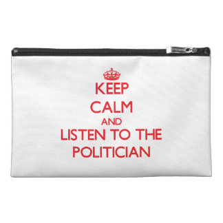 Keep Calm and Listen to the Politician Travel Accessory Bags