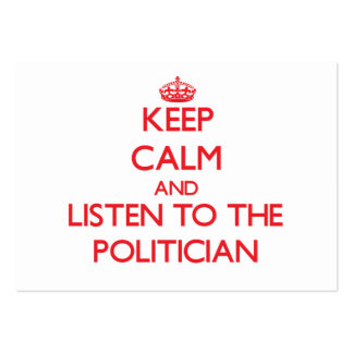 Keep Calm and Listen to the Politician Business Cards