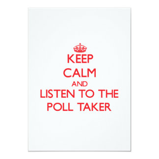 Keep Calm and Listen to the Poll Taker Custom Announcements