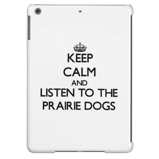 Keep calm and Listen to the Prairie Dogs iPad Air Cover
