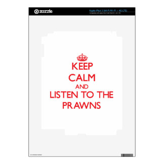 Keep calm and listen to the Prawns Skins For iPad 3