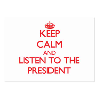 Keep Calm and Listen to the President Large Business Cards (Pack Of 100)